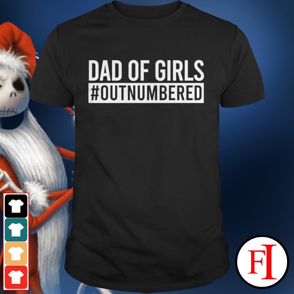 Black Dad of girls outnumbered shirt