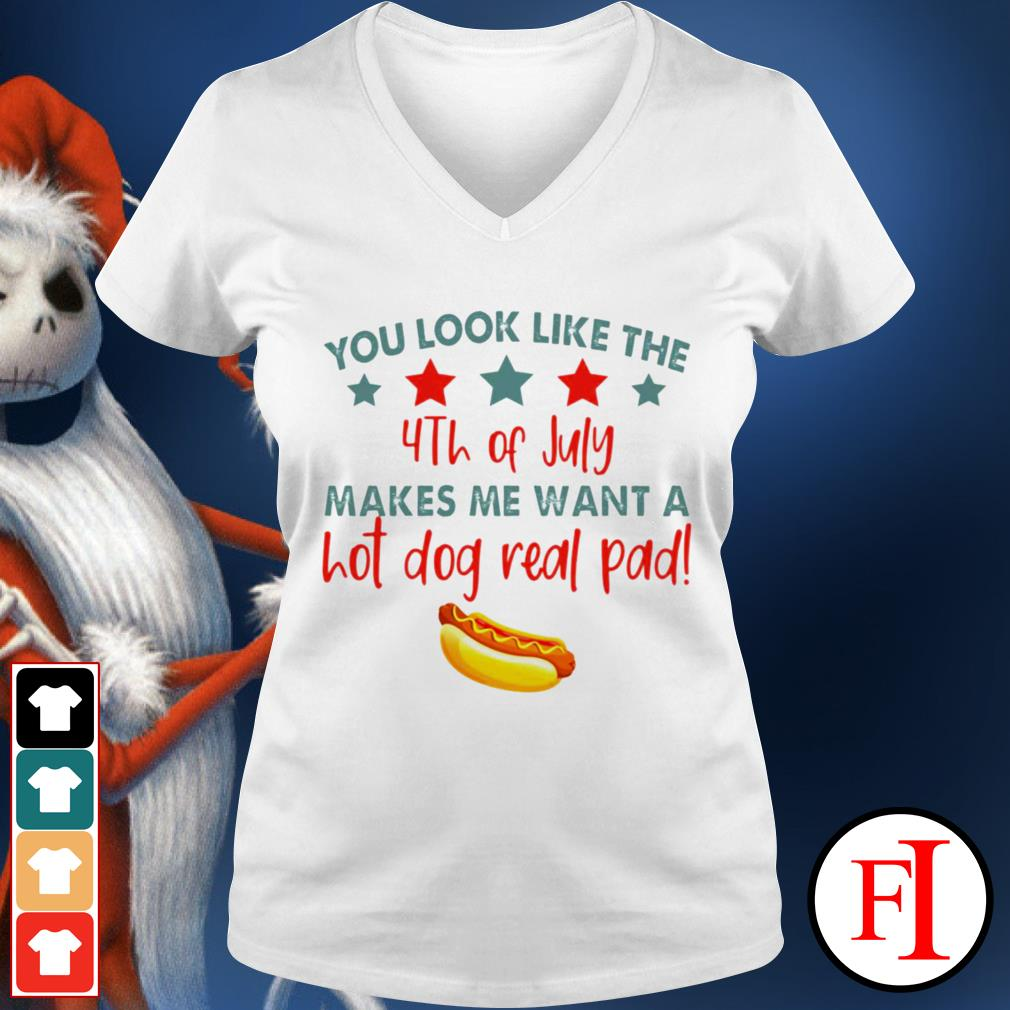 Black You look like the 4th of July makes me want a hot dog real pad V-neck t-shirt