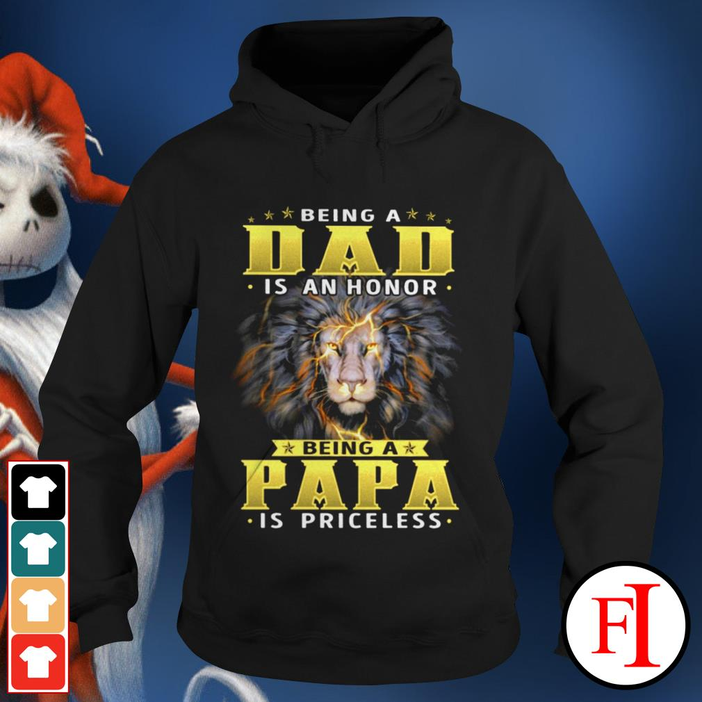Being a dad is an honor being a Papa is priceless black Lion Hoodie