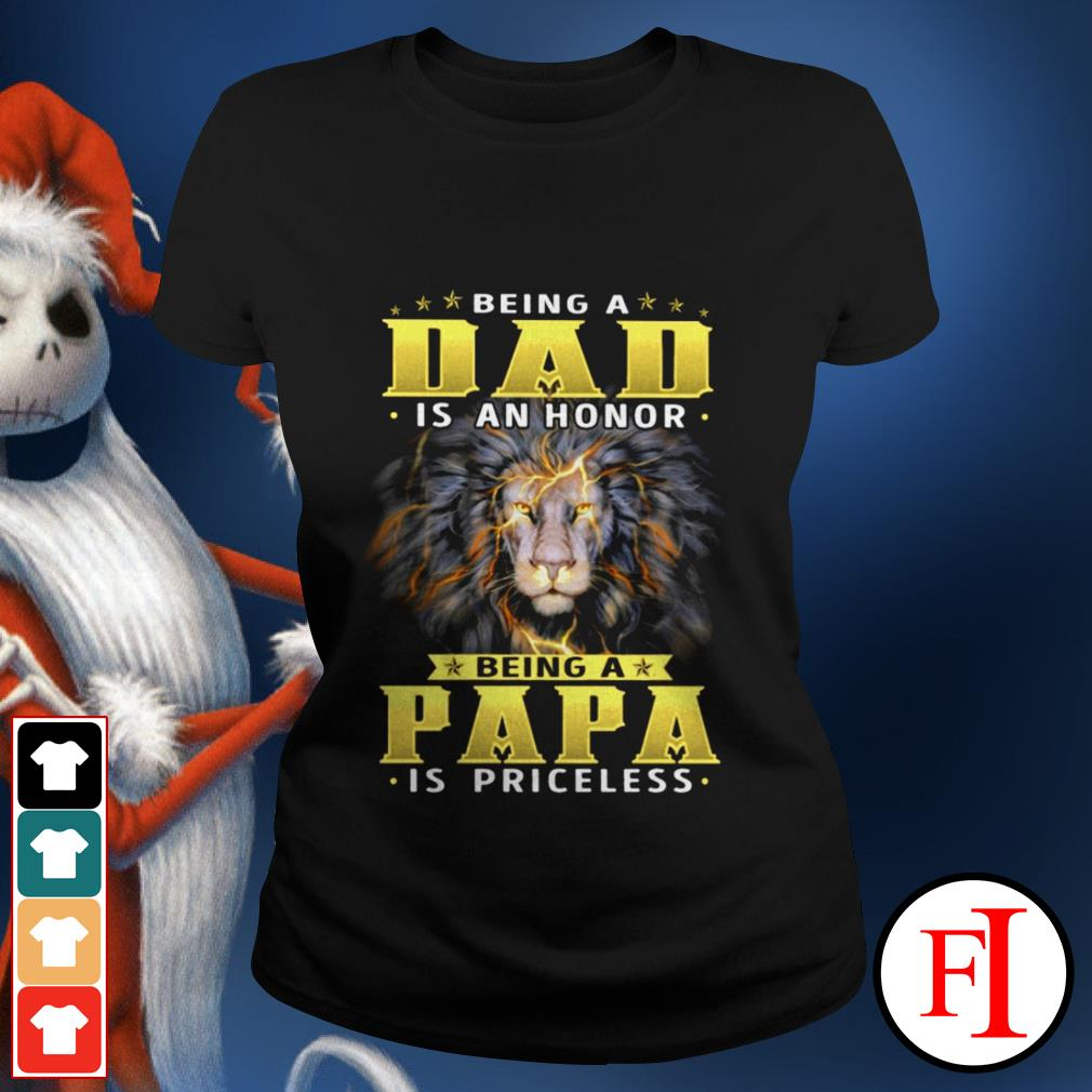 Being a dad is an honor being a Papa is priceless black Lion Ladies tee