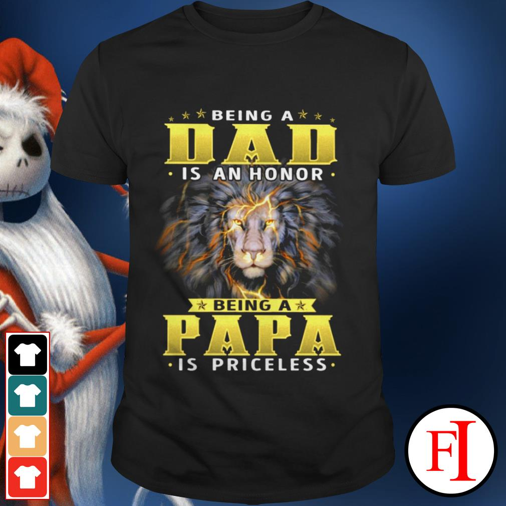 Being a dad is an honor being a Papa is priceless black Lion shirt