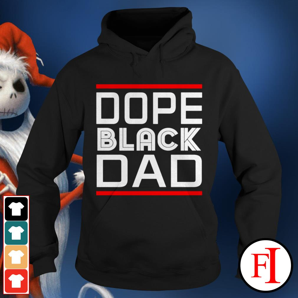 Dope black dad black best Hoodie