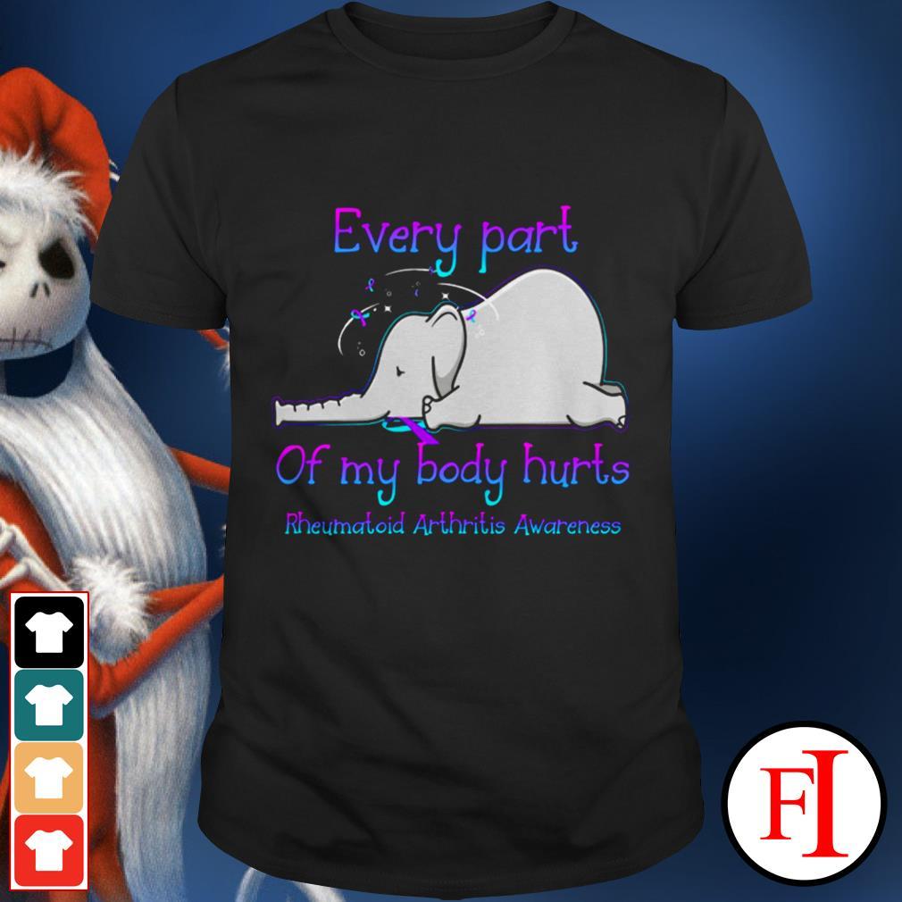 Every part of my body hurts rheumatoid arthritis awareness Elephant black shirt