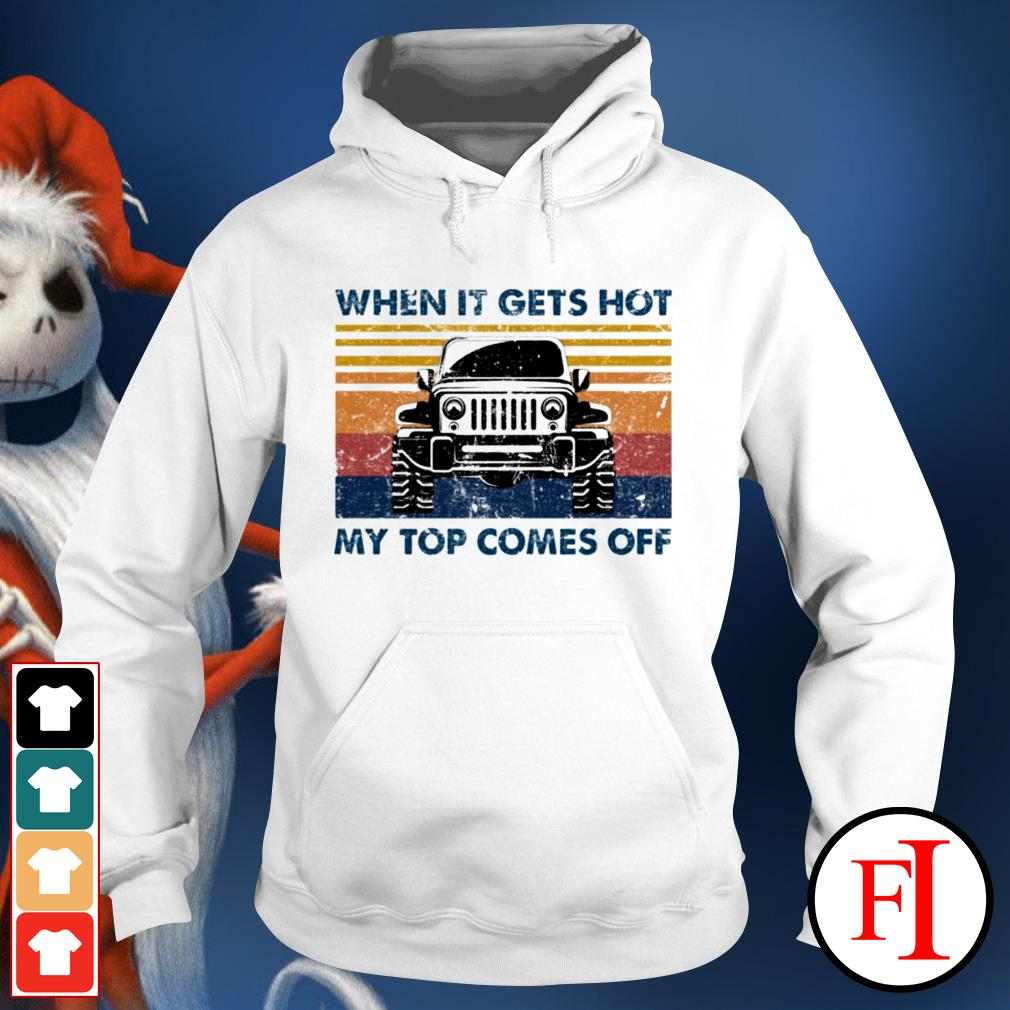 Jeeps when it gets hot my top comes off black vintege Hoodie