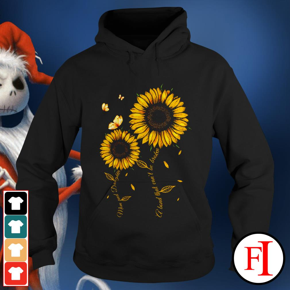 Love Mom and daughter a band that can't be broken Sunflower best black Hoodie