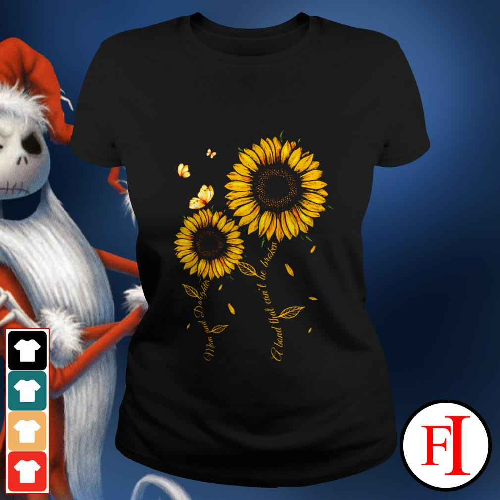 Love Mom and daughter a band that can't be broken Sunflower best black Ladies tee