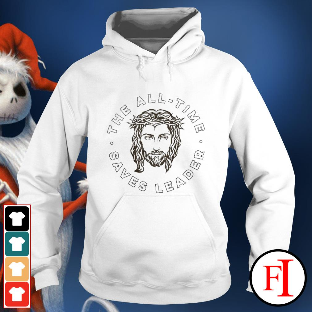 Love white Jesus the all time saves leader Hoodie