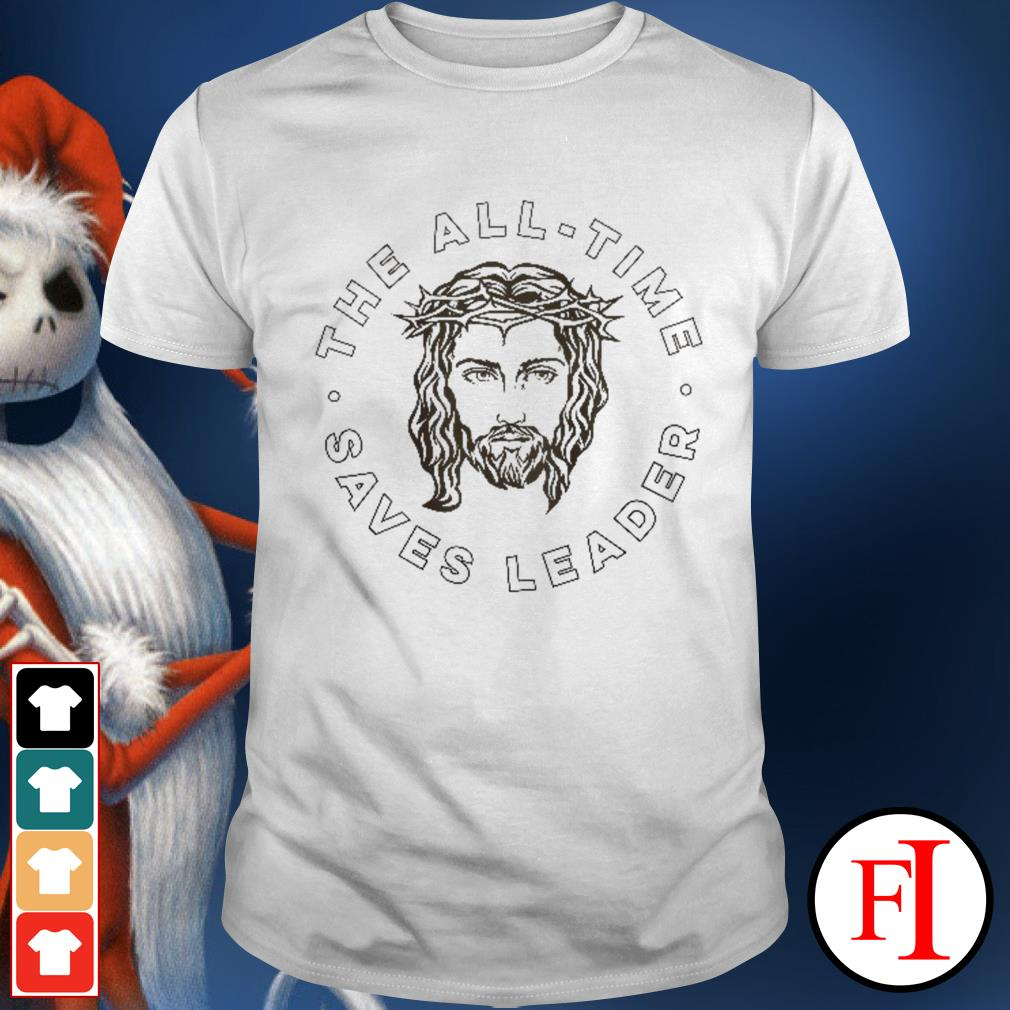 Love white Jesus the all time saves leader shirt