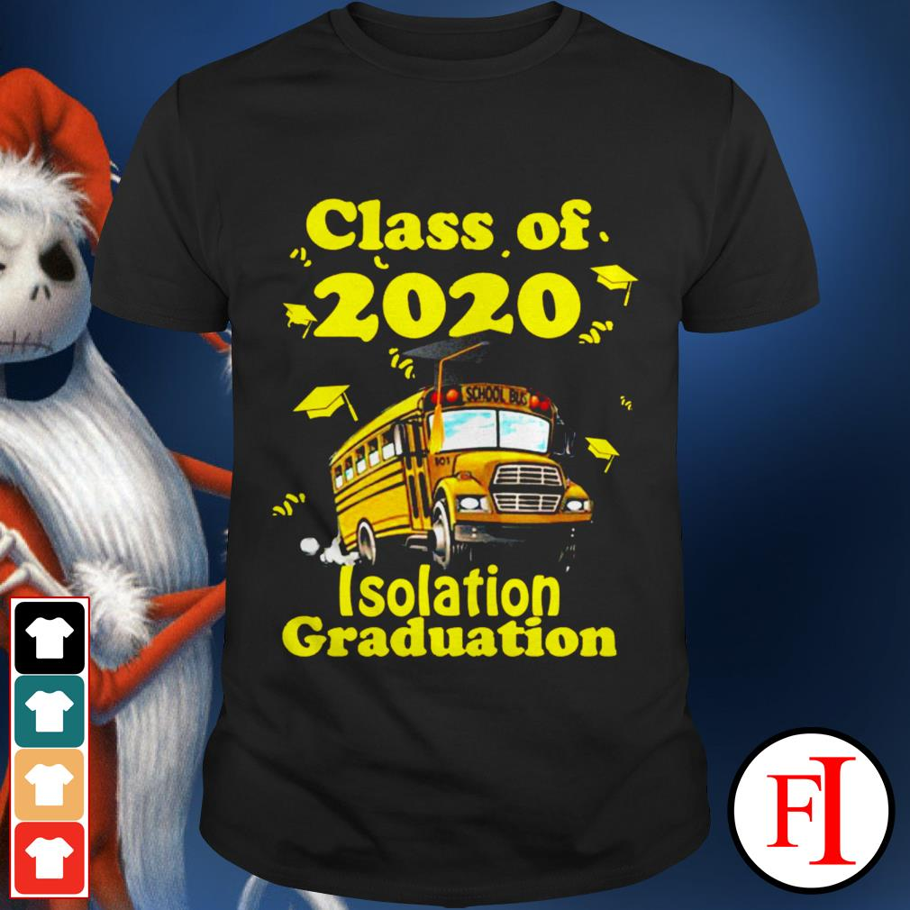 Official Class of 2020 isolation graduation shirt