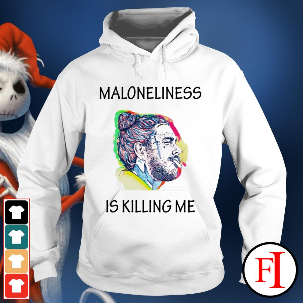 Official white Maloneliness is killing me Hoodie