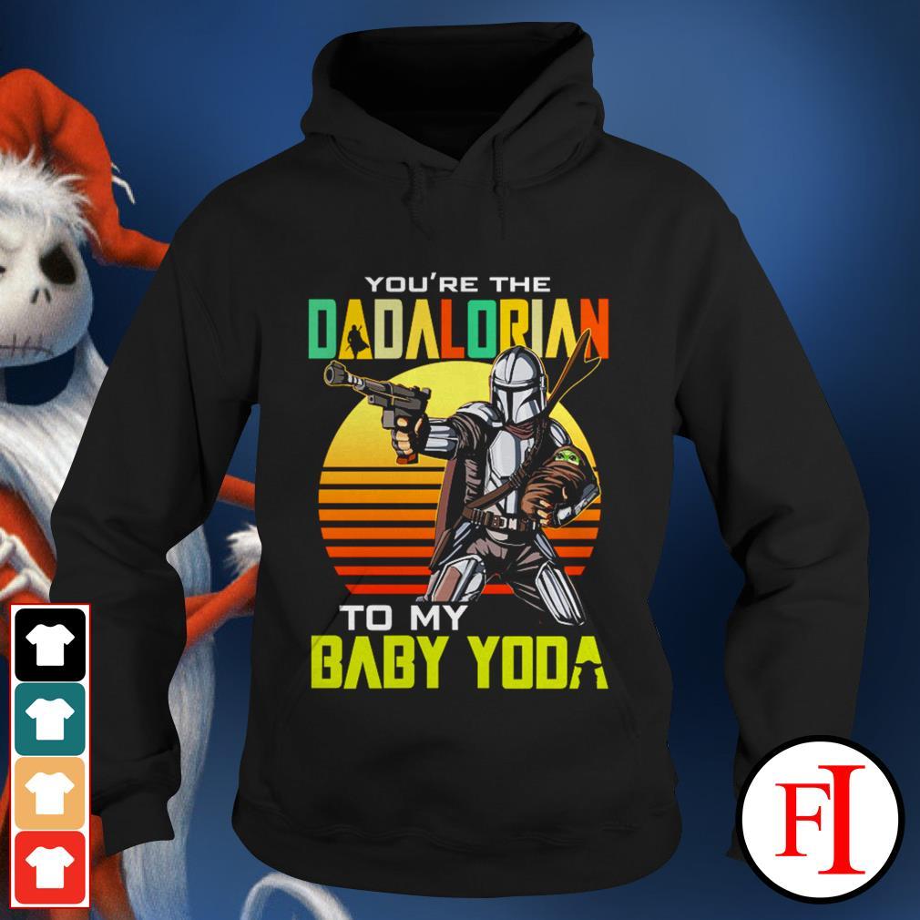 Vintage black You're the dadalorian to my baby Yoda Hoodie