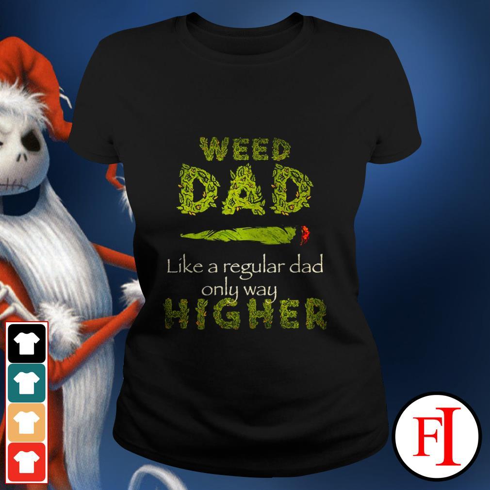 Weed dad like a regular dad only way higher black best Ladies tee