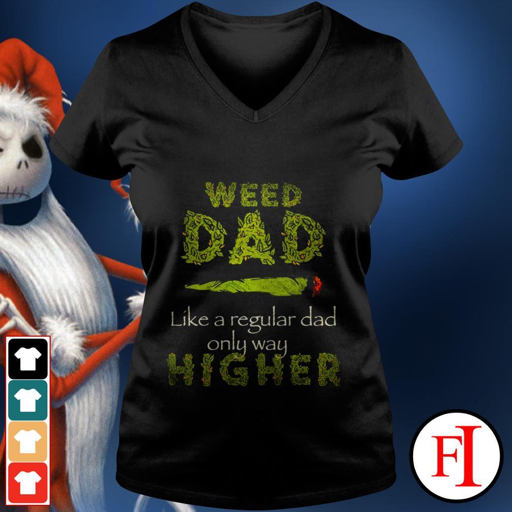 Weed dad like a regular dad only way higher black best V-neck t-shirt