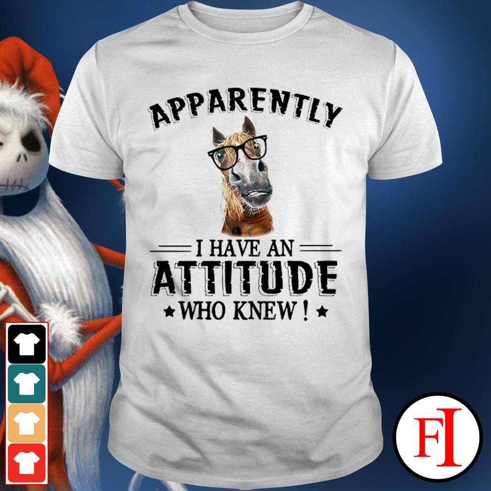 Aapparently I have an attitude who knew Horse white shirt