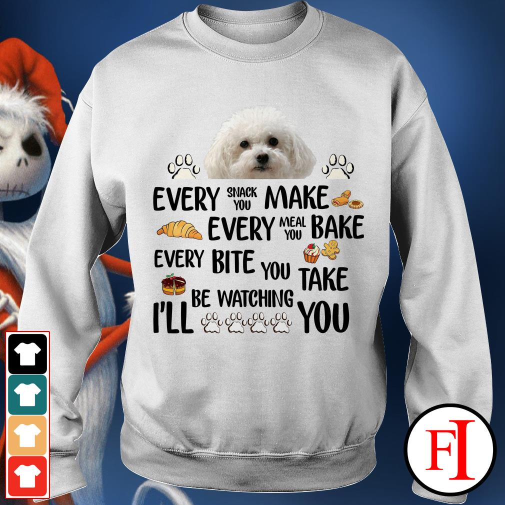 Bichon Frise Dog every snack you make every meal you bake white Sweater