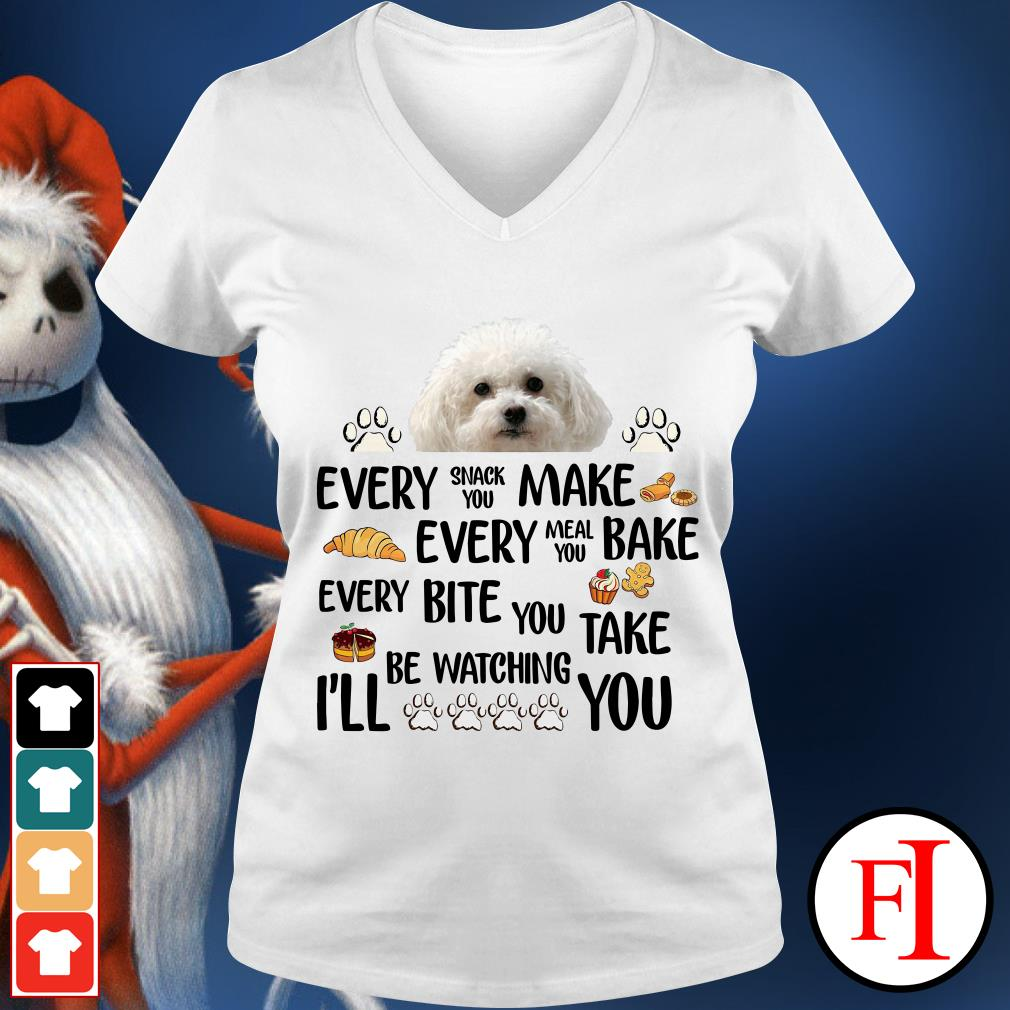 Bichon Frise Dog every snack you make every meal you bake white V-neck t-shirt