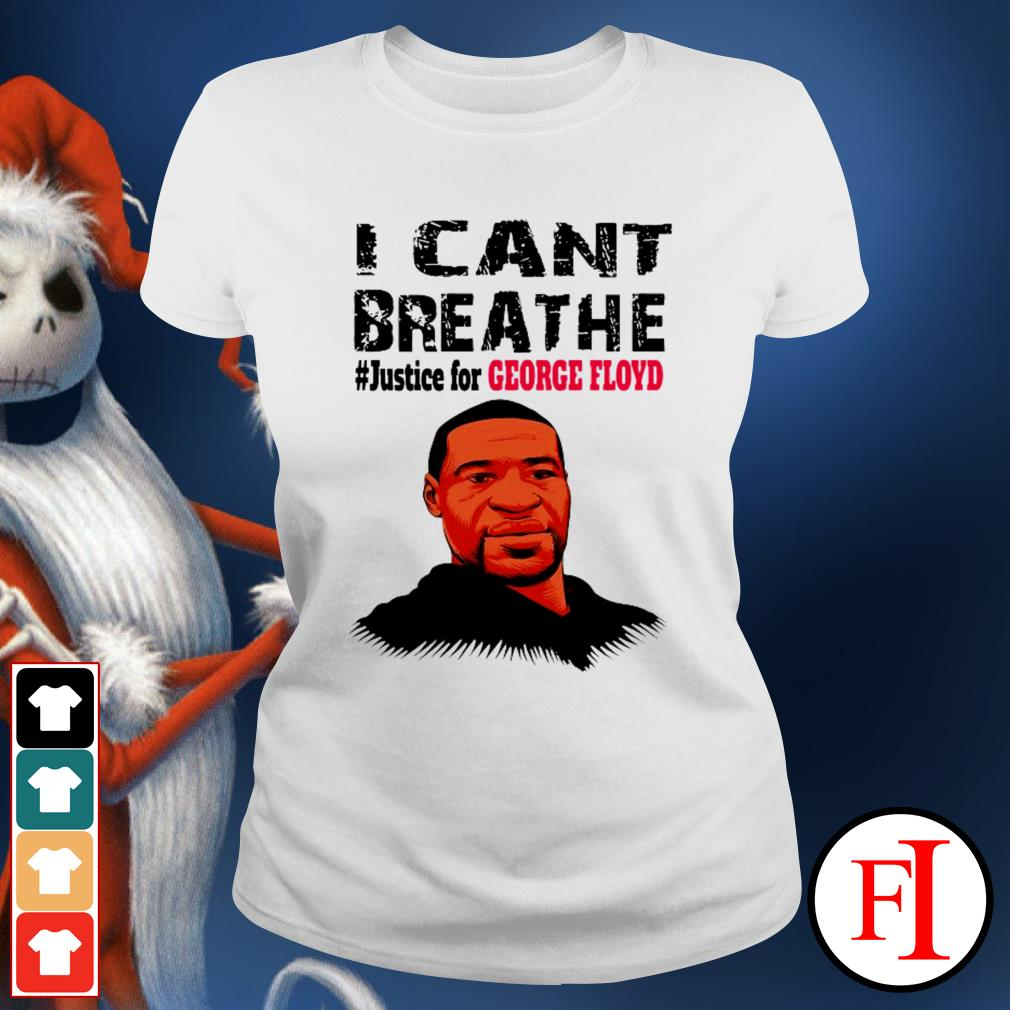 I can't breathe #justice for George Floyd best white Ladies tee