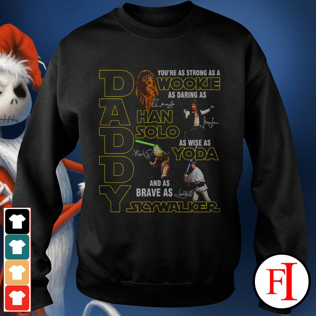 Daddy you're as strong as a Wookie as daring as Han Solo black best Sweater