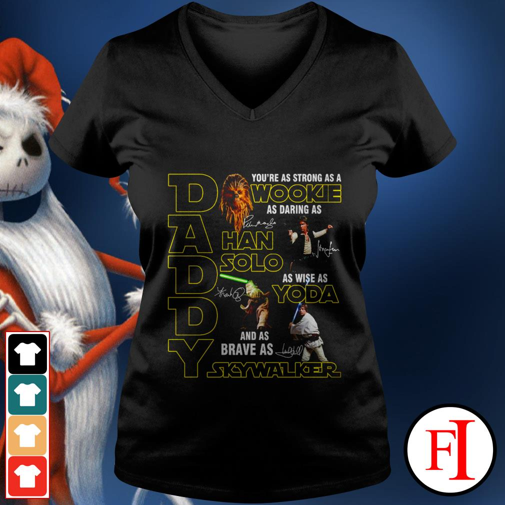 Daddy you're as strong as a Wookie as daring as Han Solo black best V-neck t-shirt