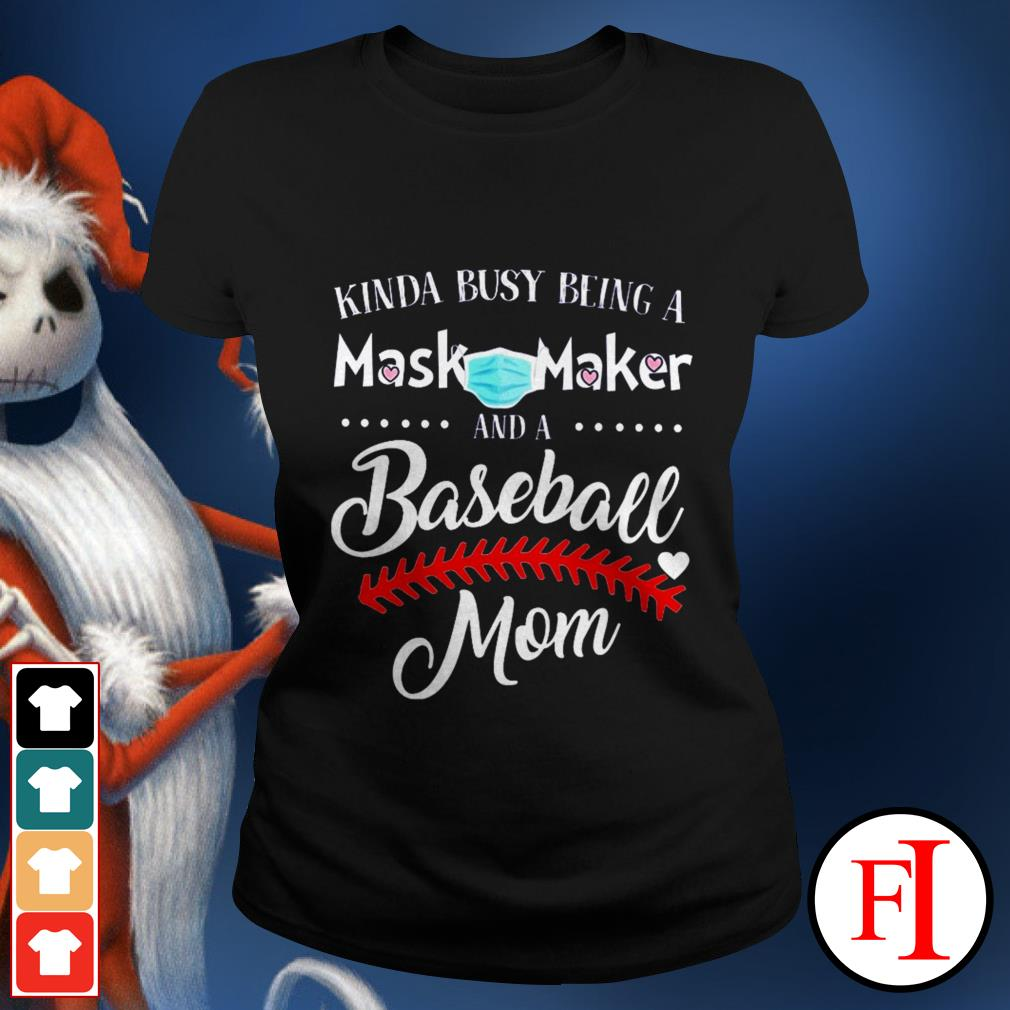 Kinda busy being a mask maker and a baseball mom black best Ladies tee