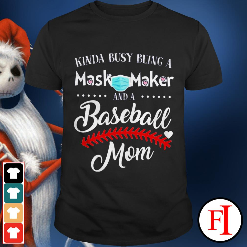 Kinda busy being a mask maker and a baseball mom black best shirt