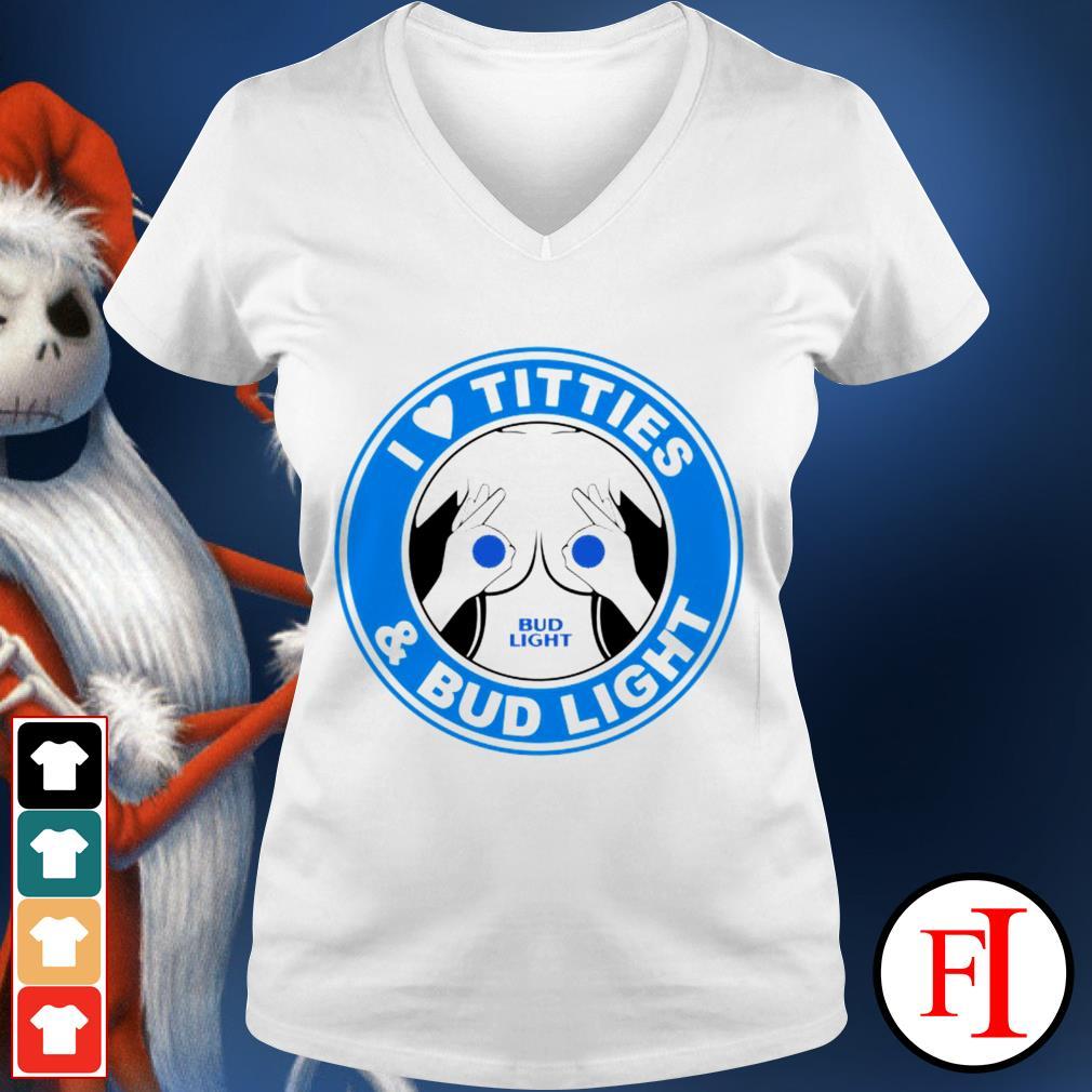 I love titties and Bud Light white best V-neck t-shirt