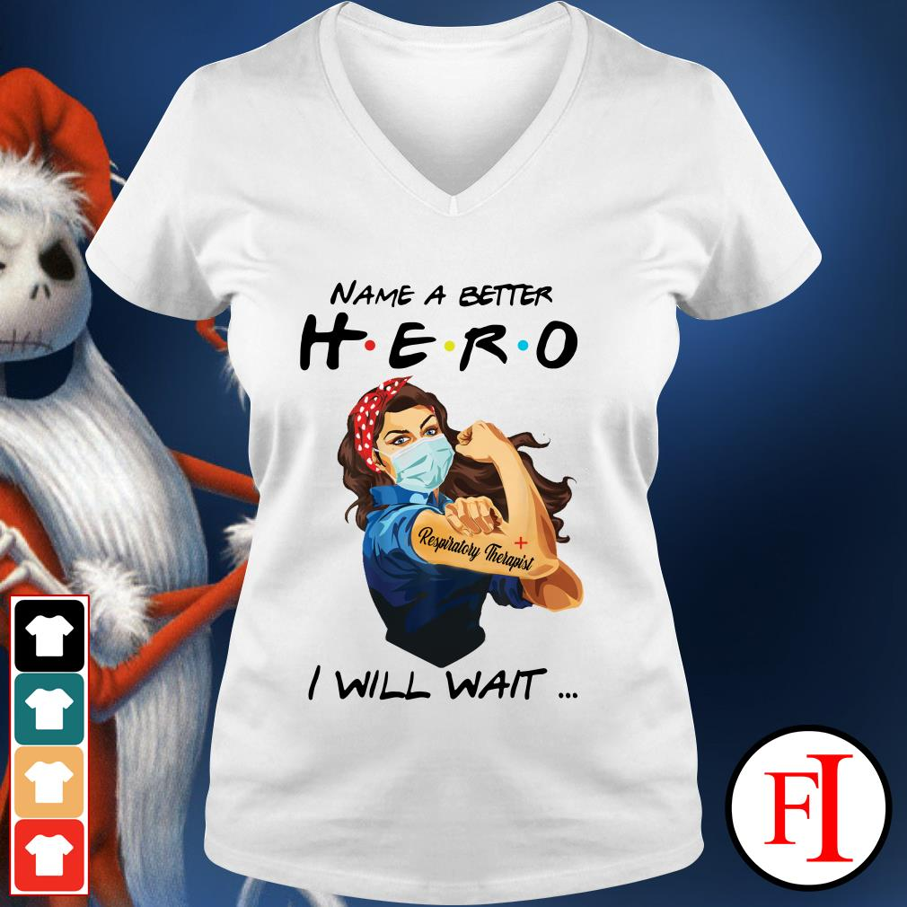 Name a better hero I will wait Respiratory Therapist white best V-neck t-shirt