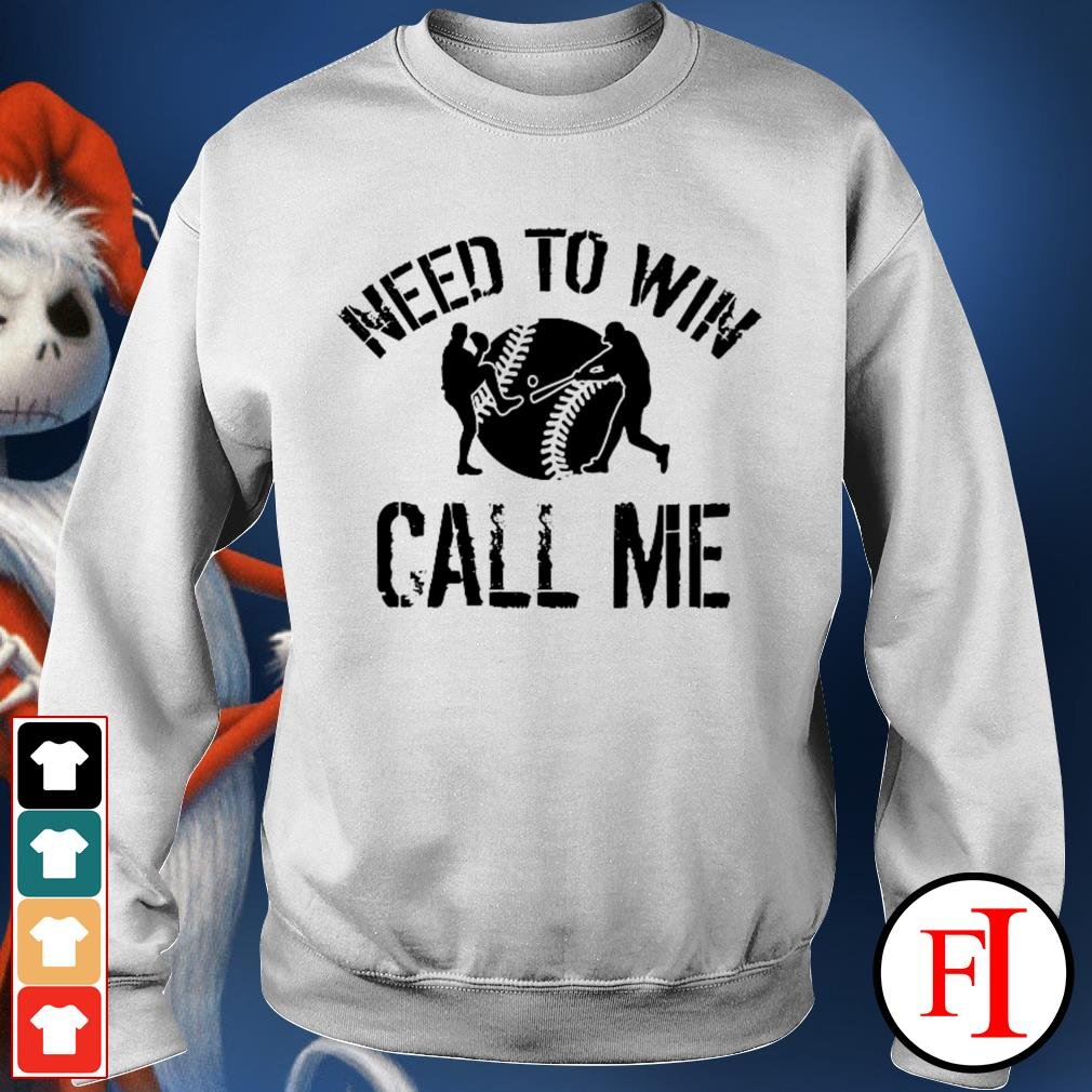 Official Baseball need to win call me Sweater