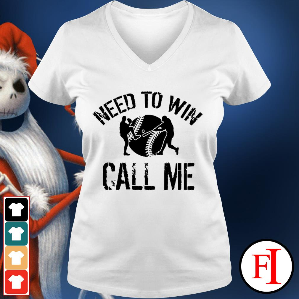 Official Baseball need to win call me V-neck t-shirt