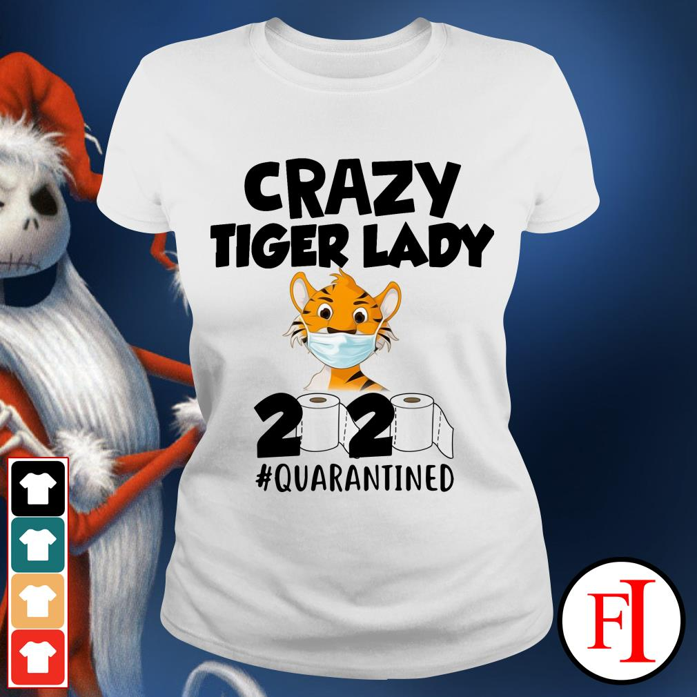 Official Crazy Tiger lady 2020 quarantined Ladies tee