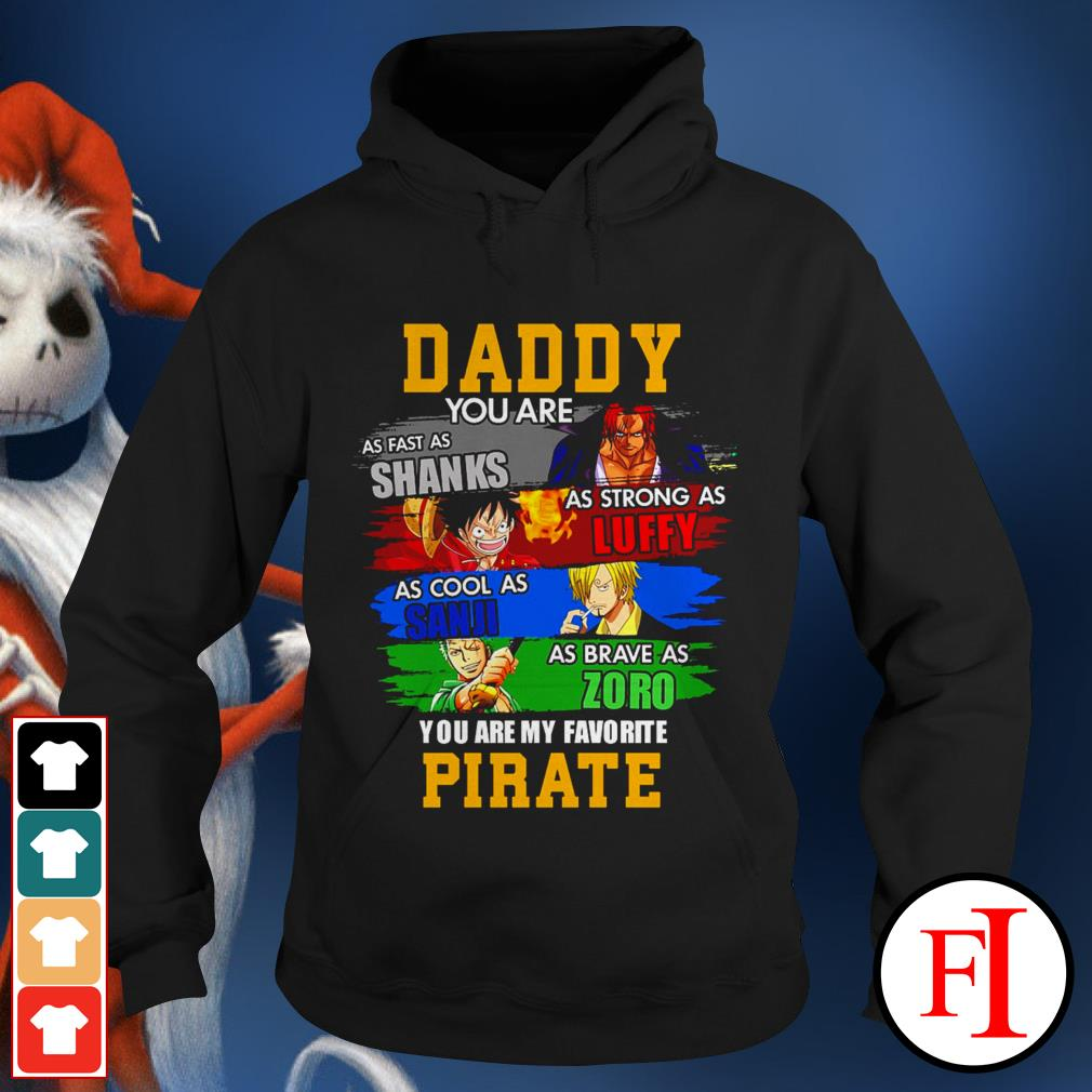 One Piece daddy you are as fast as Shanks as strong as Luffy as cool as Sanji black best Hoodie