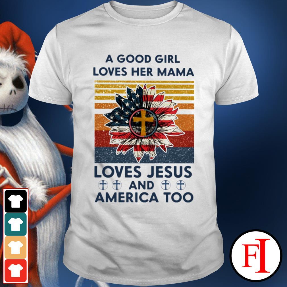 Vintage Sunflower good girl loves her Mama loves Jesus and America black shirt