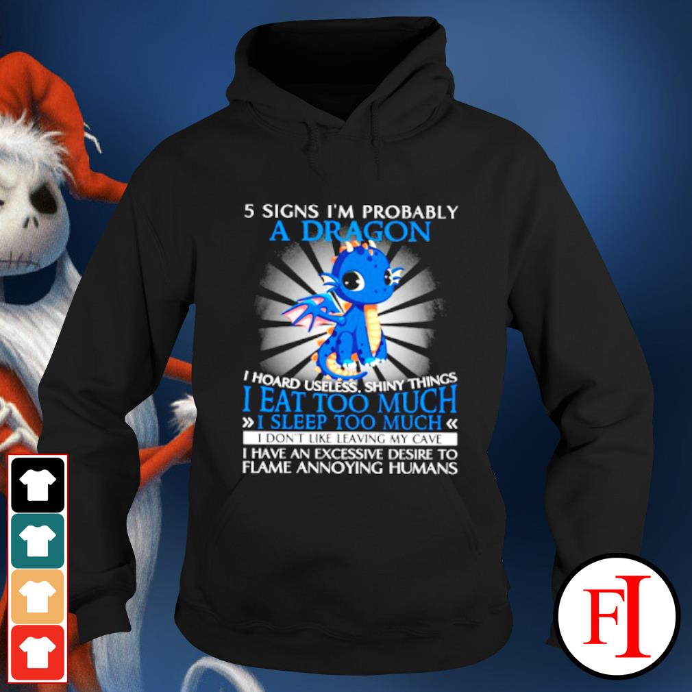 5 signs I'm probably a Dragon I hoard useless shiny things I eat too much s hoodie