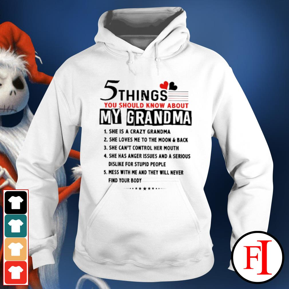5 Things you should know about my grandma she is s hoodie