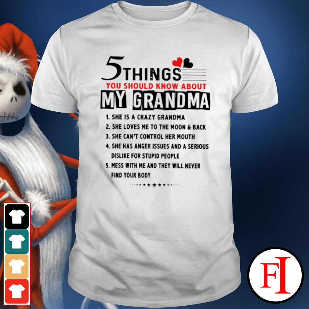 5 Things you should know about my grandma she is shirt