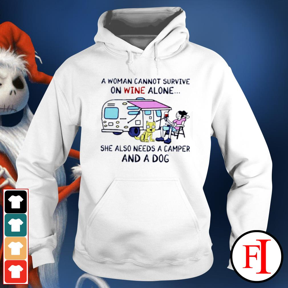 A woman cannot survive on wine alone she also needs a camper and a dog s hoodie