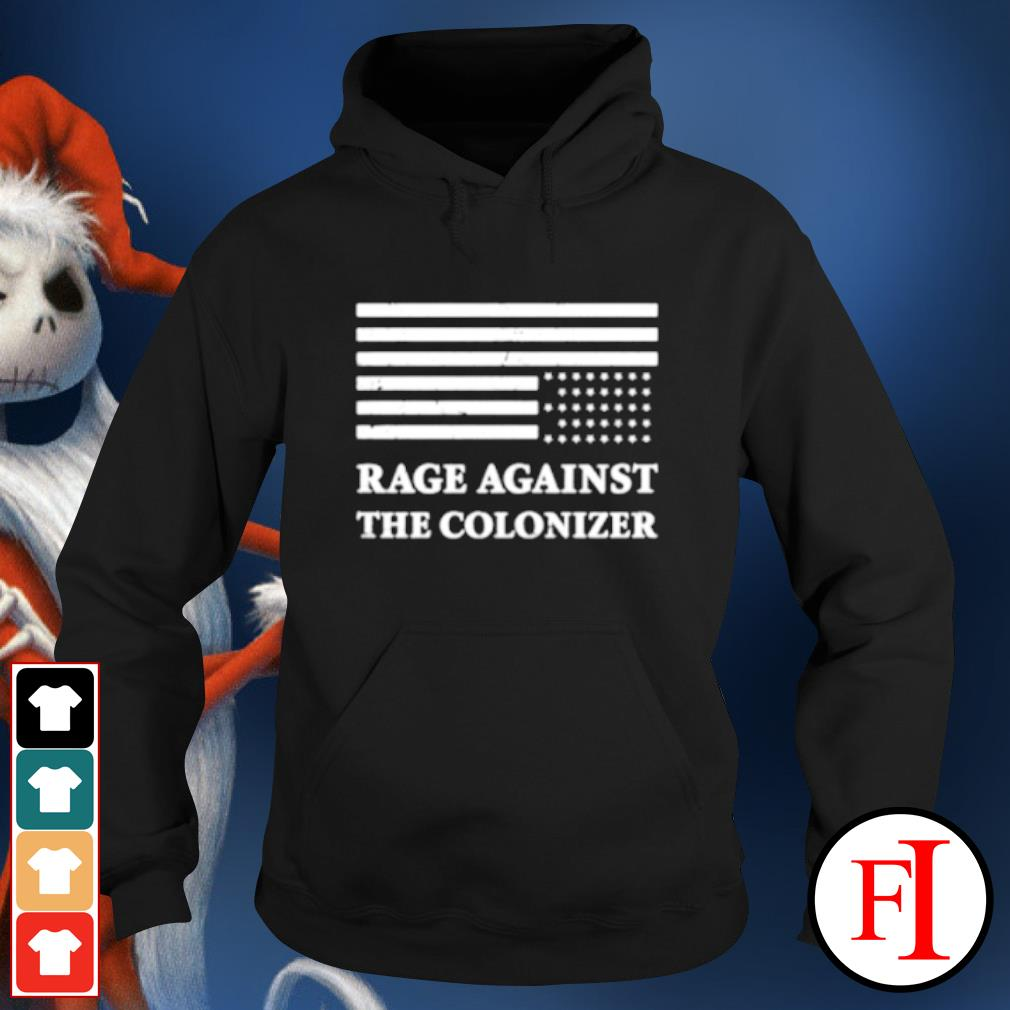 America rage against the colonizer s hoodie