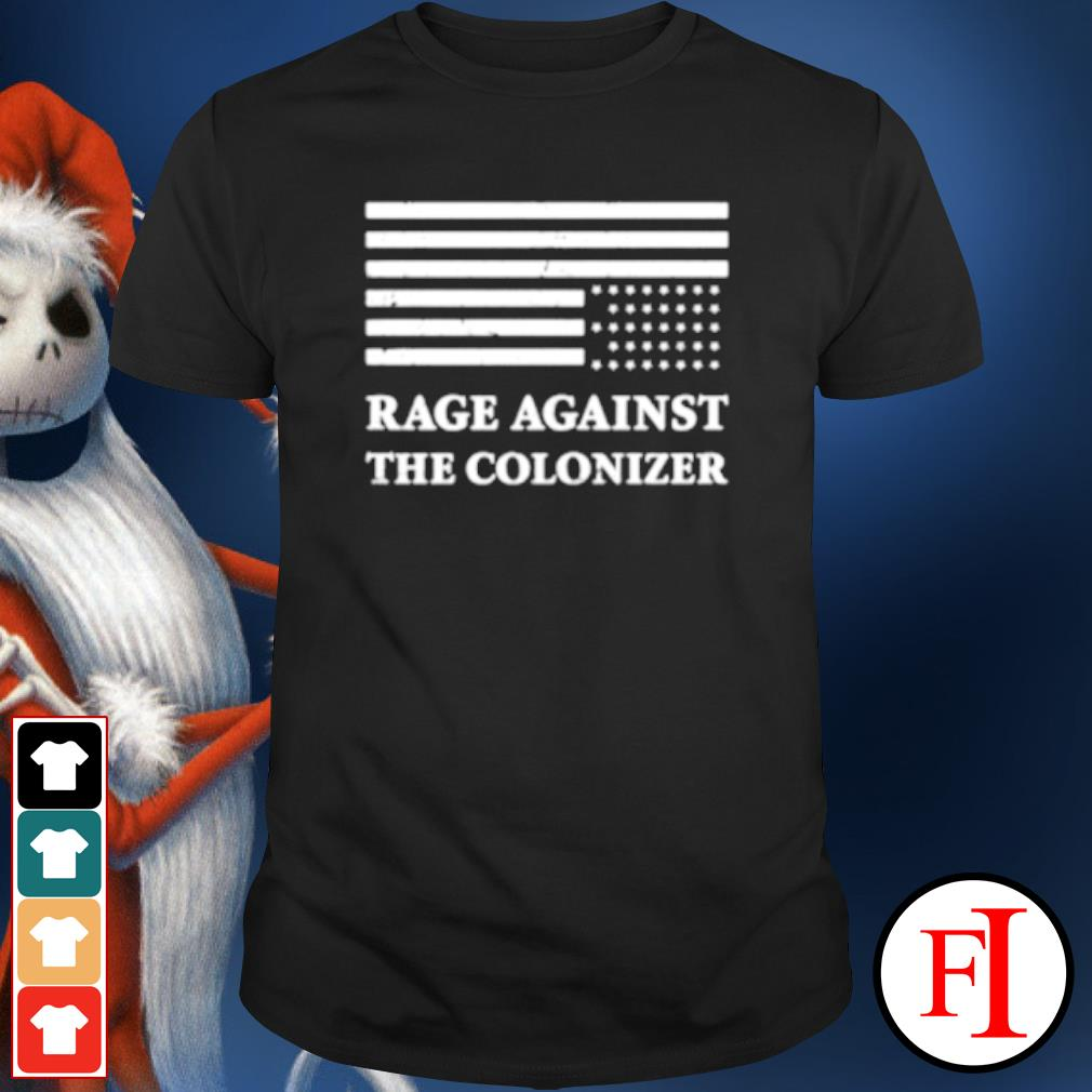 America rage against the colonizer shirt