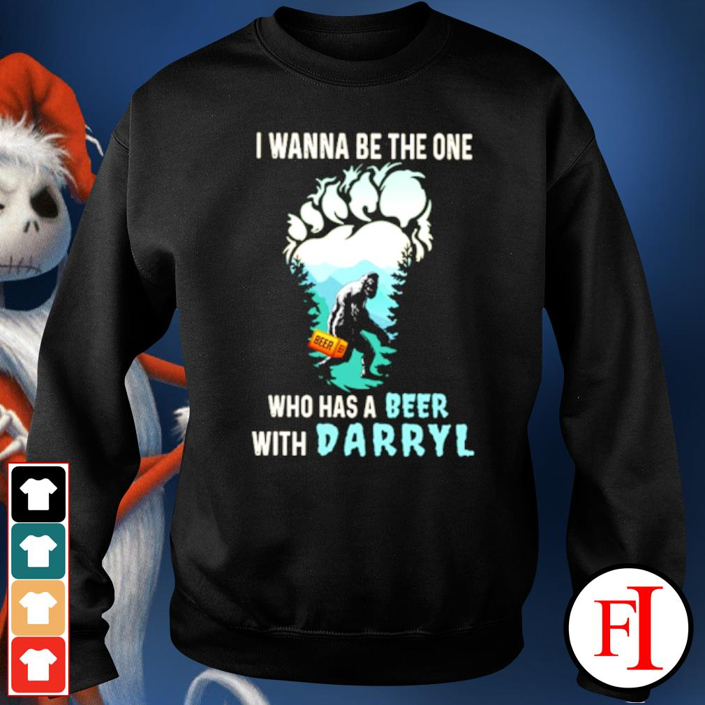 Bigfoot I wanna be the one who has a beer with darryl s sweater