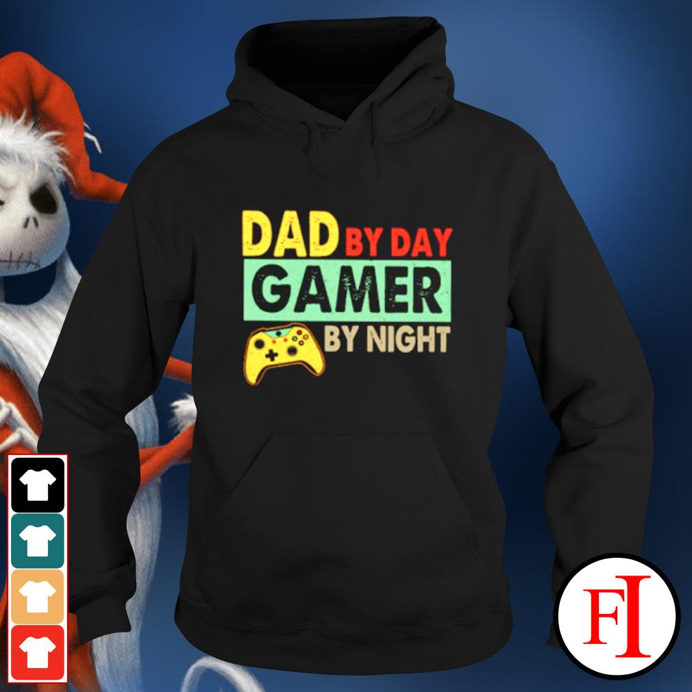 Dad by day Gamer by night s hoodie