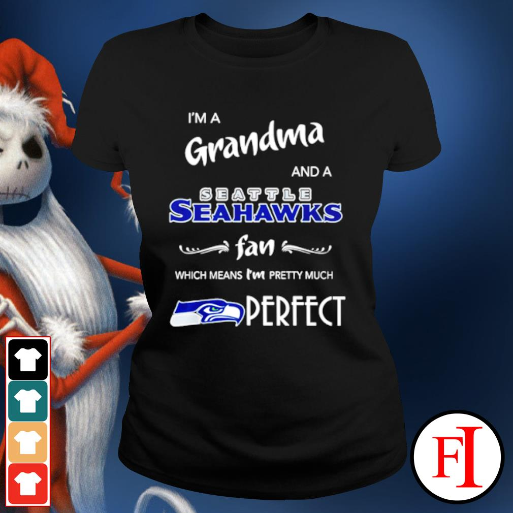 I'm a grandma and a Seattle Seahawks fan which means I'm pretty much perfect s ladies-tee