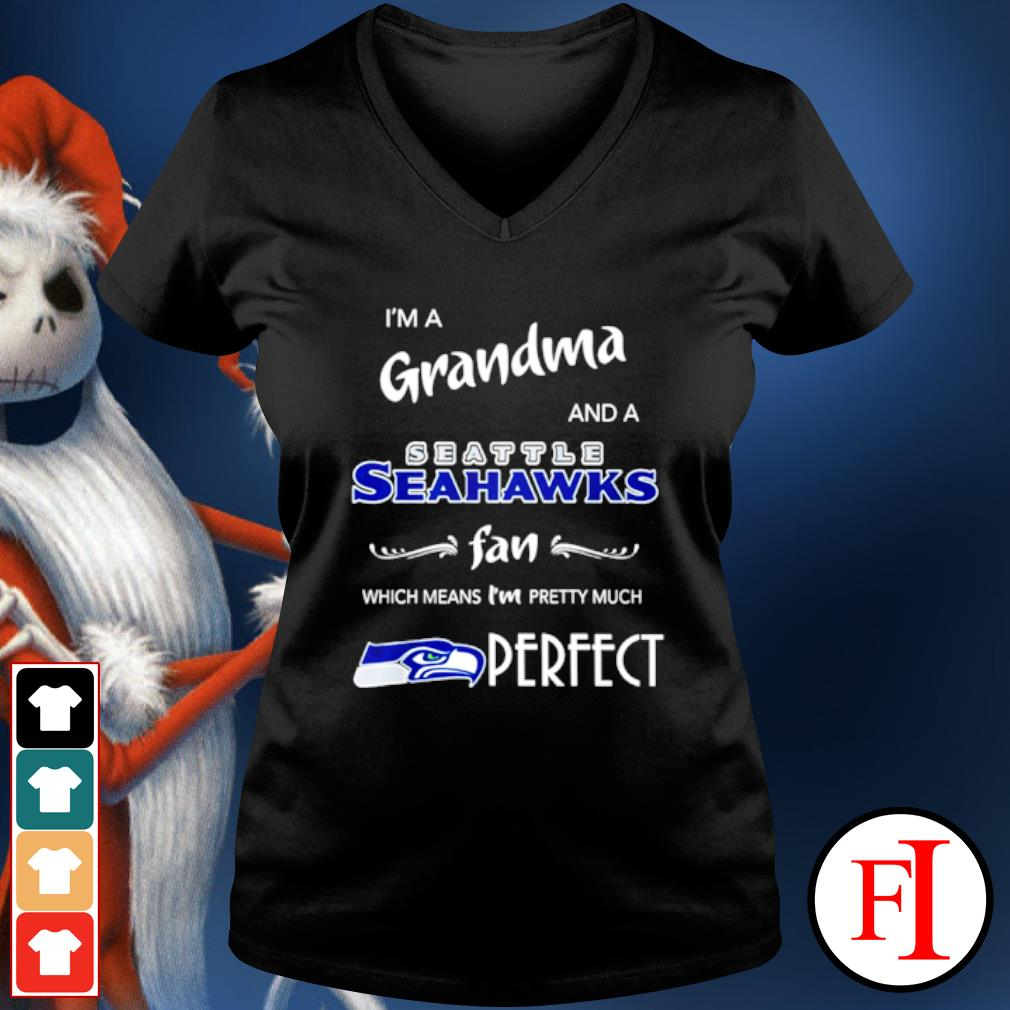 I'm a grandma and a Seattle Seahawks fan which means I'm pretty much perfect s v-neck-t-shirt