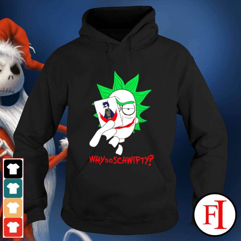 Rick Joker Morty Batman why so schwifty s hoodie