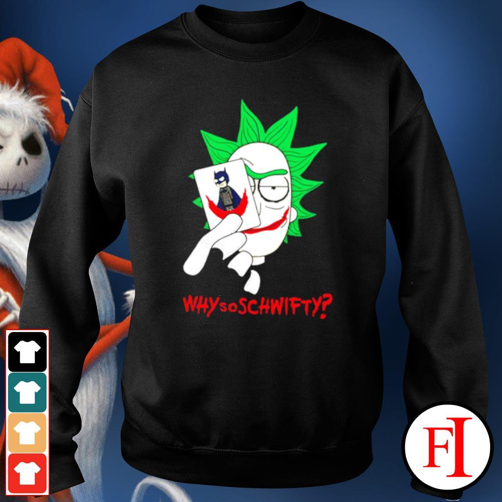 Rick Joker Morty Batman why so schwifty s sweater