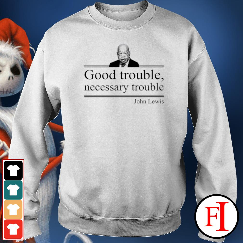 RIP John Lewis good trouble necessary trouble s sweater