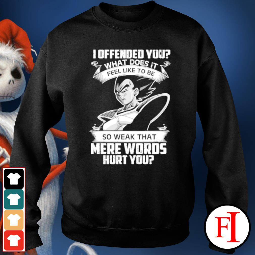 Vegeta I offended you what does it feel like to be so weak that s sweater