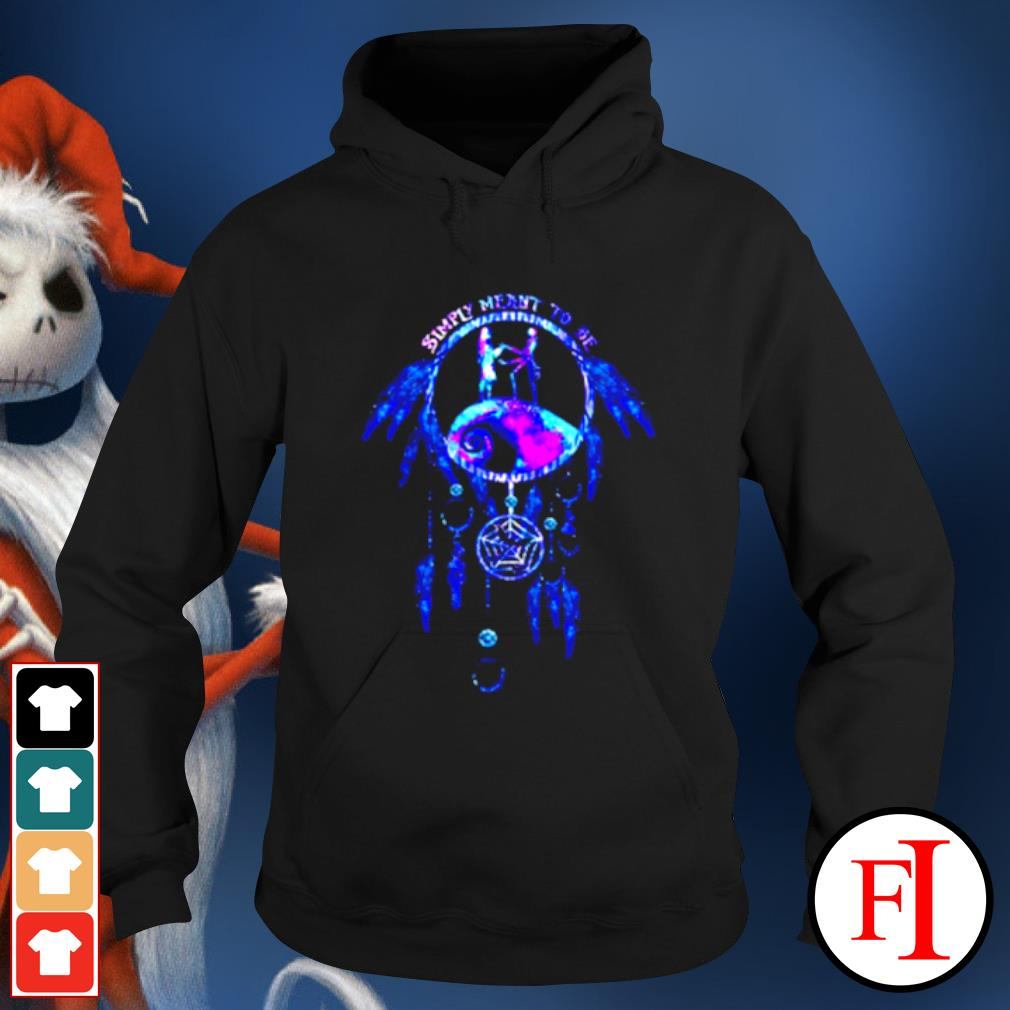 Jack Skeleton and Sally simply meant to be dream catcher s hoodie