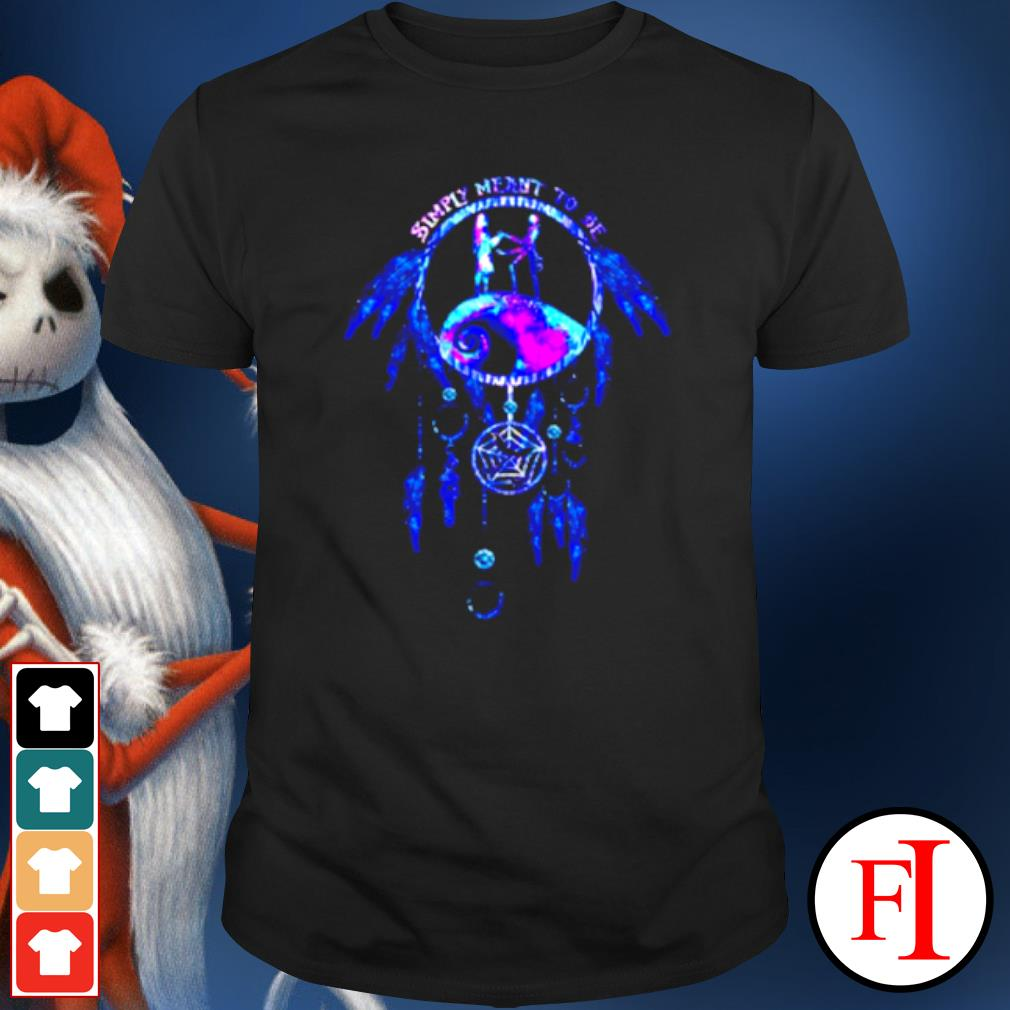 Jack Skeleton and Sally simply meant to be dream catcher shirt