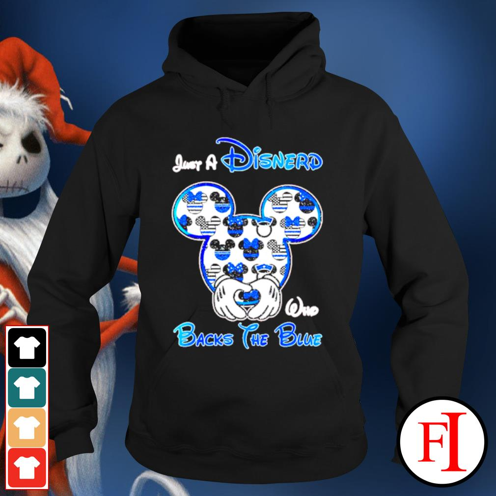 Mickey mouse Just a Disnerd who Backs the Blue s hoodie