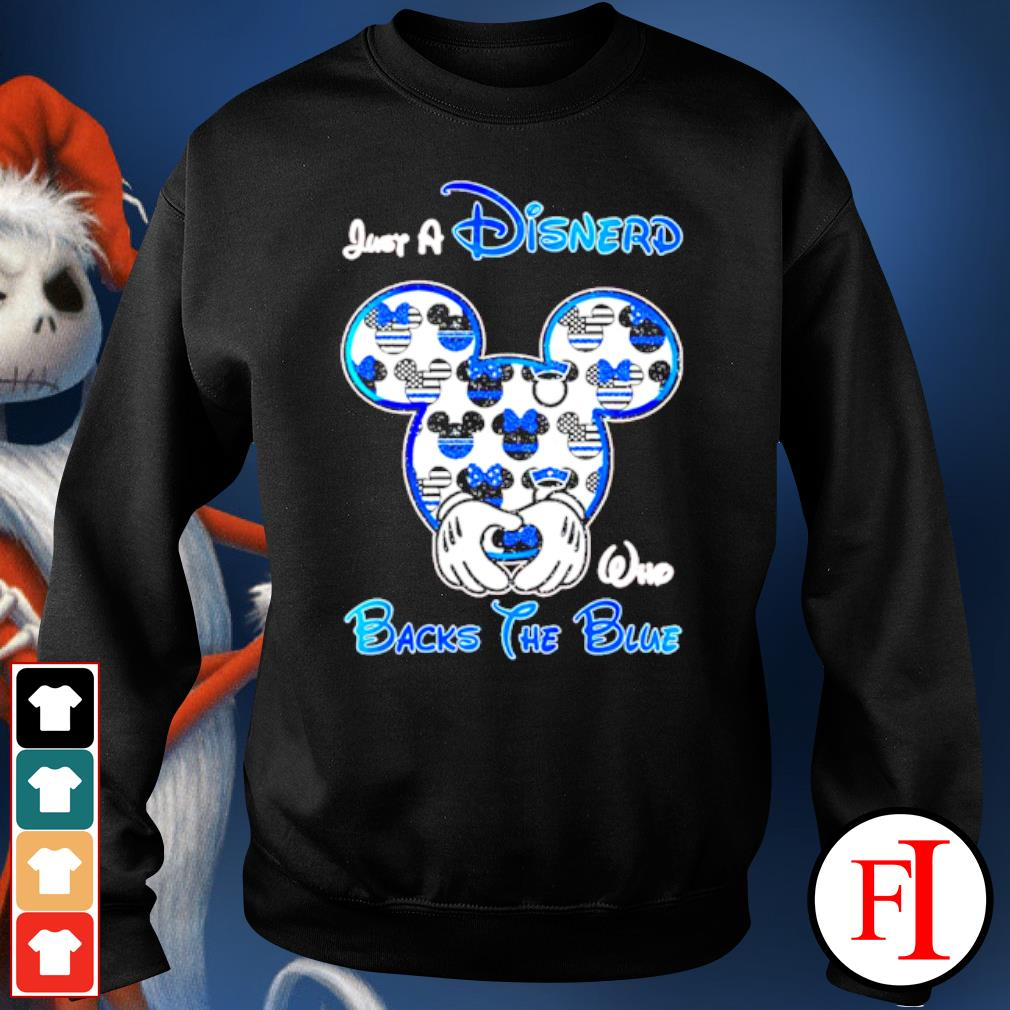 Mickey mouse Just a Disnerd who Backs the Blue s sweater